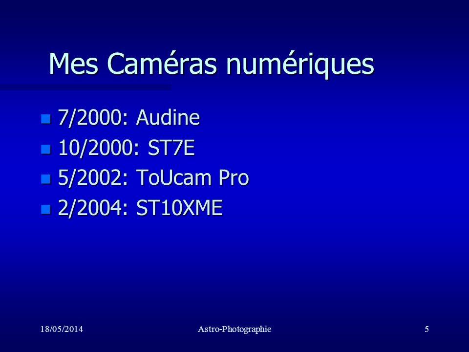 18/05/2014Astro-Photographie6Audine n Même capteur que la ST7E n pas d obturateur n pas de contrôle de température n Prix: 1285 euros (2005) –(grade 2)