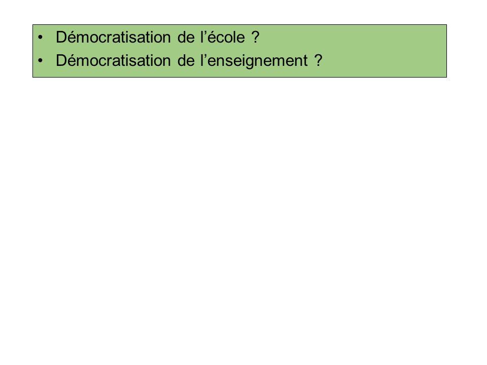 Démocratisation de lécole .Démocratisation de lenseignement .