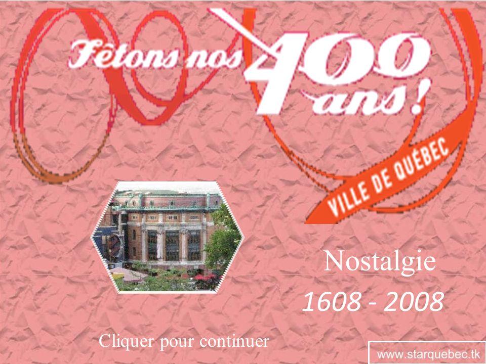 1608 - 2008 Cliquer pour continuer Nostalgie