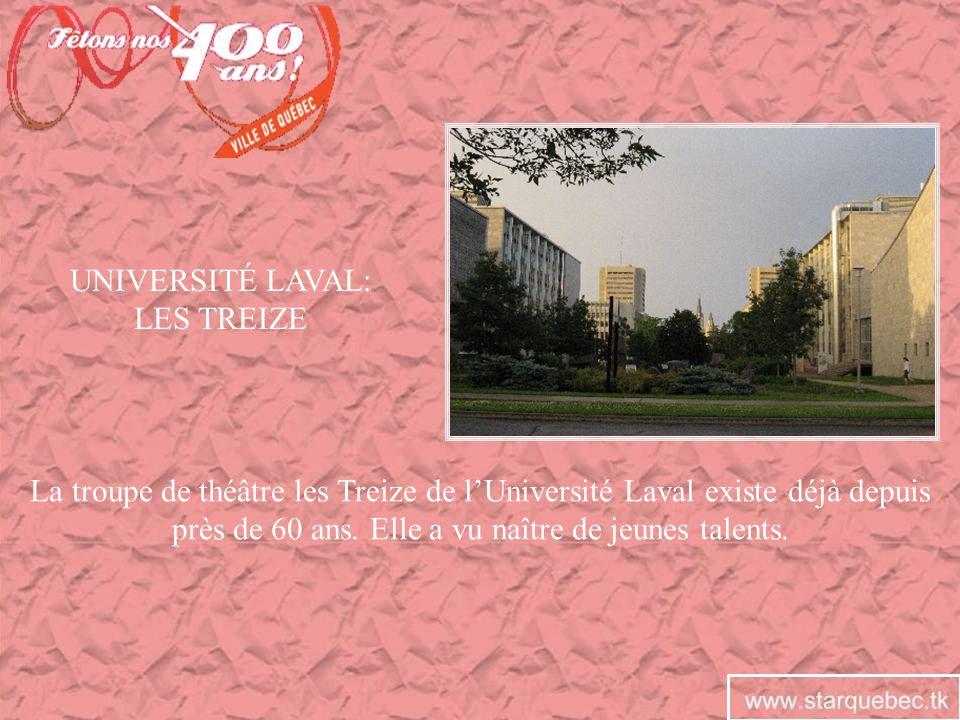 La troupe de théâtre les Treize de lUniversité Laval existe déjà depuis près de 60 ans. Elle a vu naître de jeunes talents. UNIVERSITÉ LAVAL: LES TREI