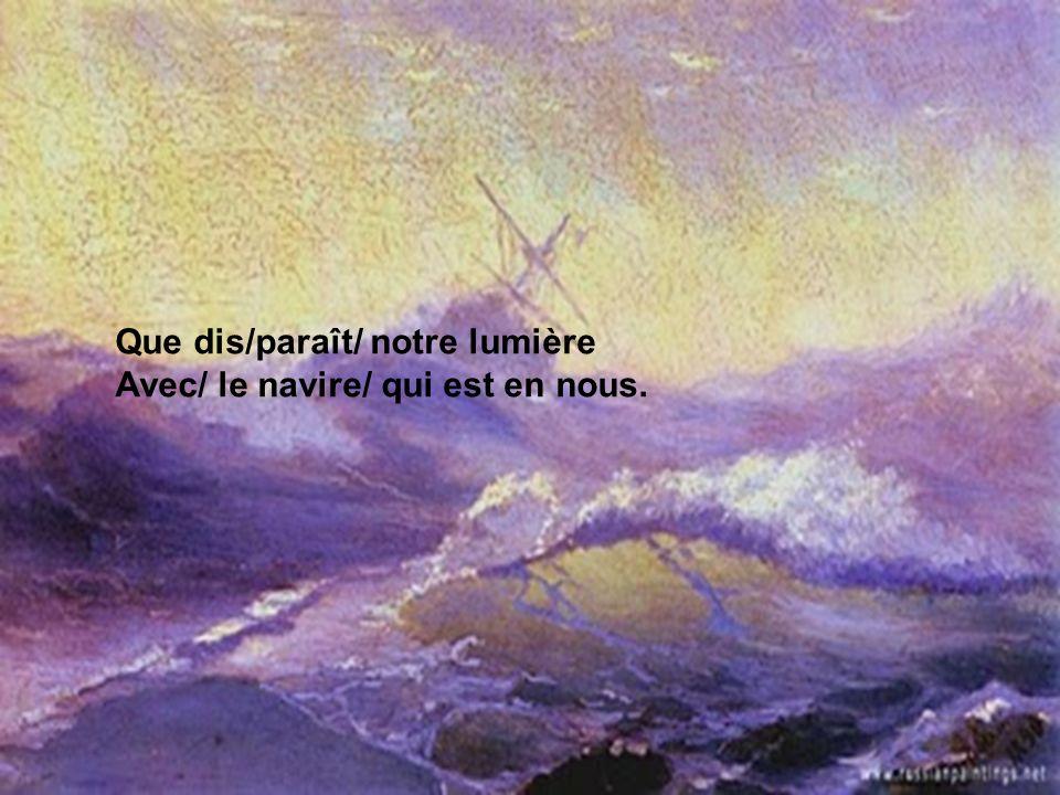 Cest lheure /du mystère/ sur la terre Qui vous/ serre le cœur /chaque fois