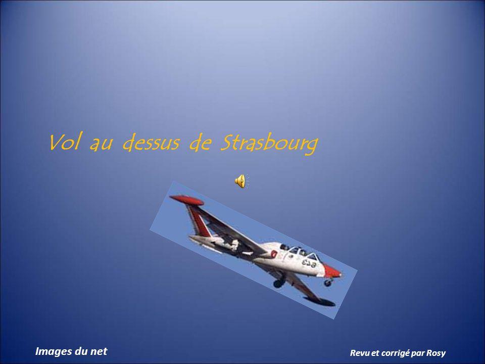 Vol au dessus de Strasbourg Images du net Revu et corrigé par Rosy