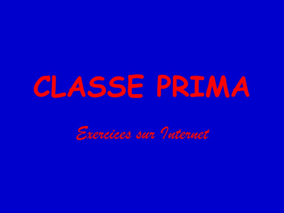 CLASSE PRIMA Exercices sur Internet