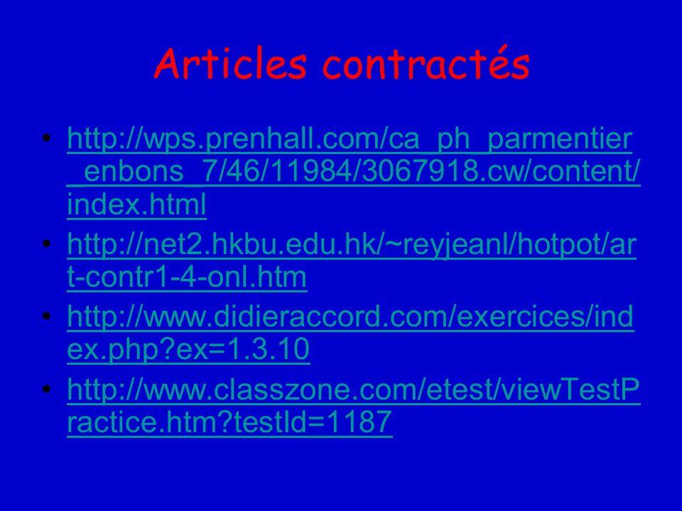 Articles contractés http://wps.prenhall.com/ca_ph_parmentier _enbons_7/46/11984/3067918.cw/content/ index.htmlhttp://wps.prenhall.com/ca_ph_parmentier