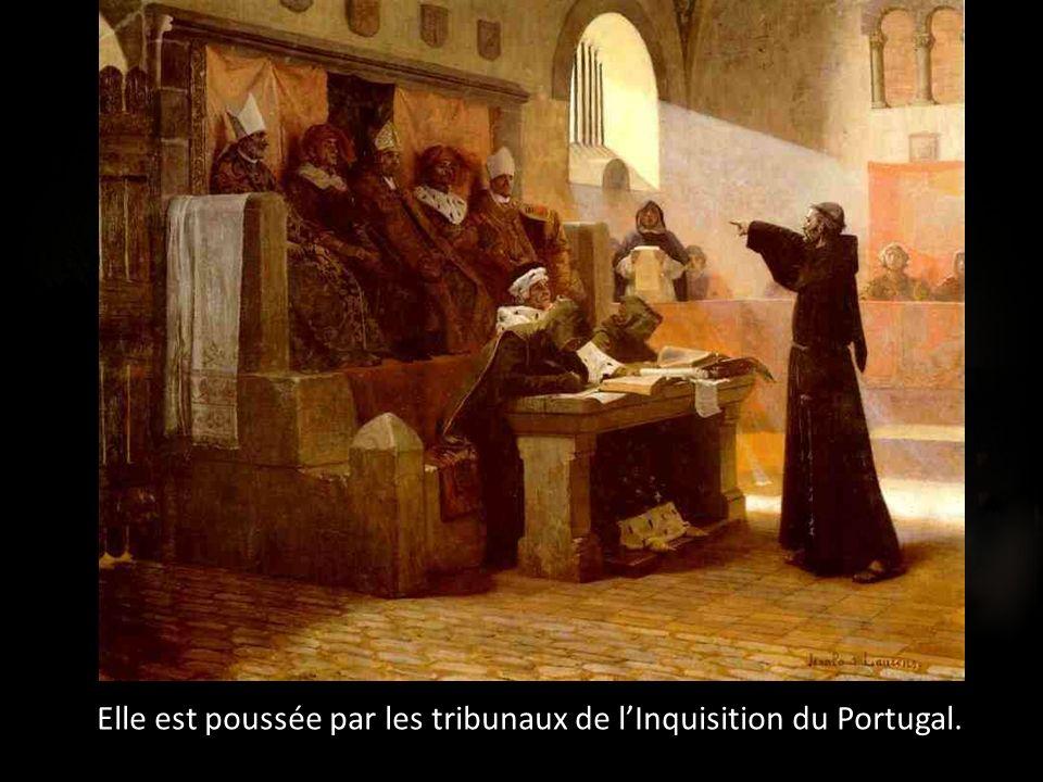 Elle est poussée par les tribunaux de lInquisition du Portugal.