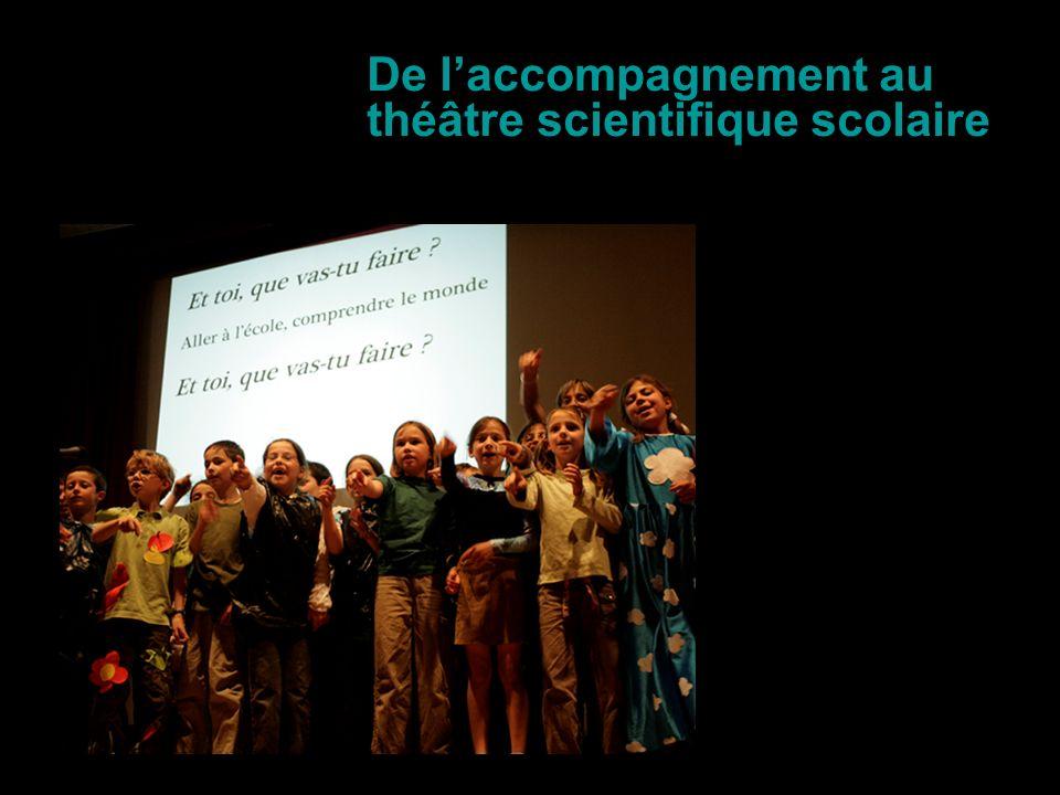 De laccompagnement au théâtre scientifique scolaire