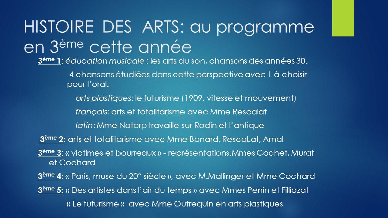 HISTOIRE DES ARTS: au programme en 3 ème cette année 3 ème 1 : éducation musicale : les arts du son, chansons des années 30. 4 chansons étudiées dans