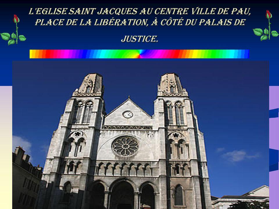 l'Eglise Saint Jacques au centre ville de Pau, place de la Libération, à côté du Palais de Justice.
