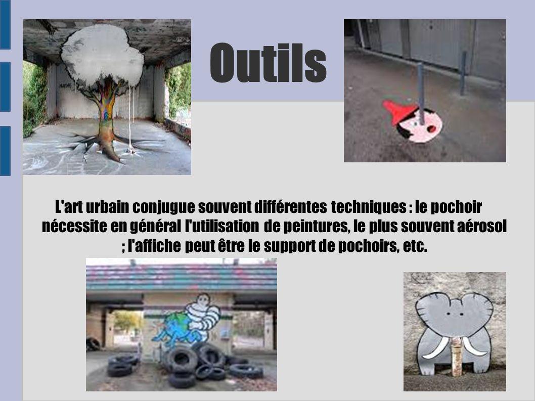 Outils L'art urbain conjugue souvent différentes techniques : le pochoir nécessite en général l'utilisation de peintures, le plus souvent aérosol ; l'