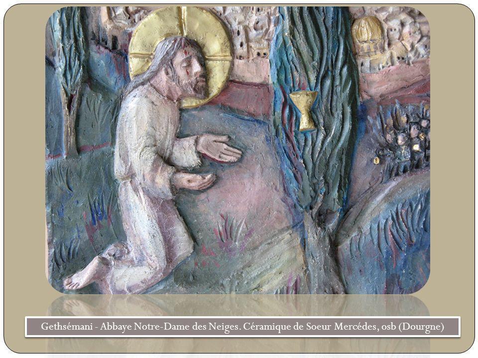 Gethsémani - Abbaye Notre-Dame des Neiges. Céramique de Soeur Mercédes, osb (Dourgne)