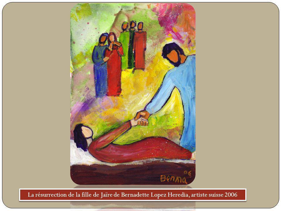 La résurrection de la fille de Jaïre de Bernadette Lopez Heredia, artiste suisse 2006