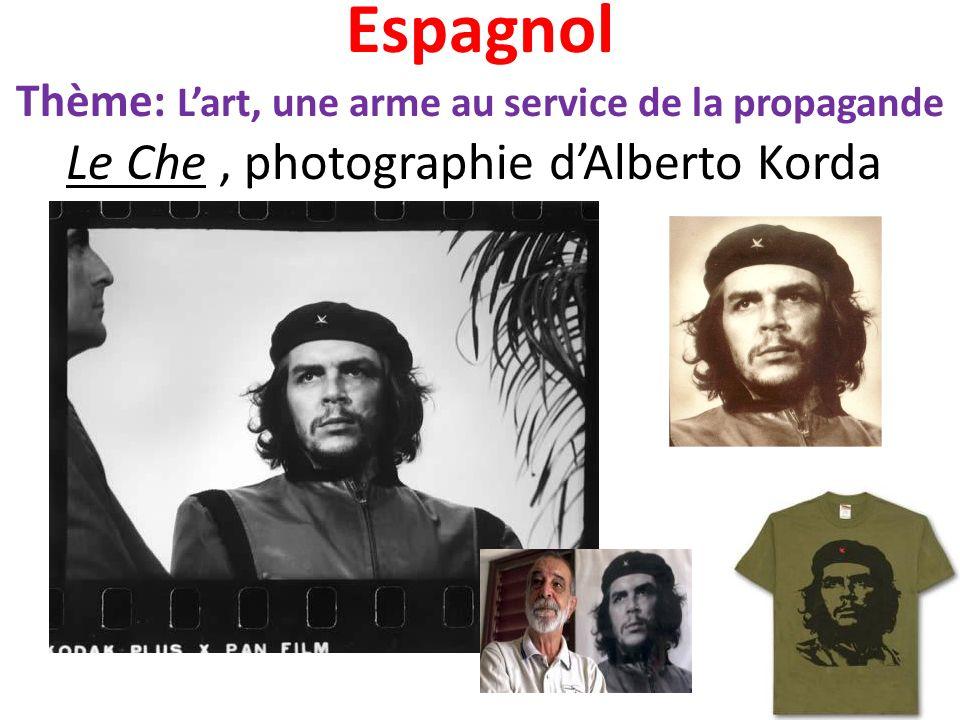 Espagnol Thème: Lart, une arme au service de la propagande Le Che, photographie dAlberto Korda