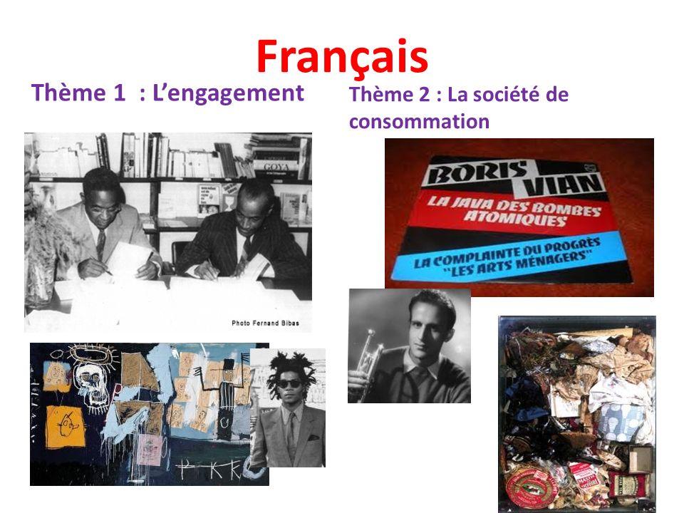 Français Thème 1 : Lengagement Thème 2 : La société de consommation
