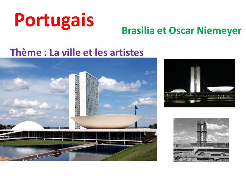 Portugais Thème : La ville et les artistes Brasilia et Oscar Niemeyer
