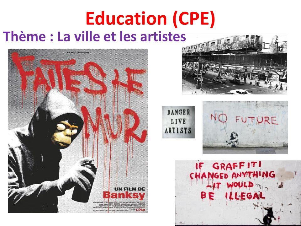 Education (CPE) Thème : La ville et les artistes