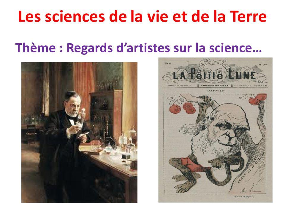 Les sciences de la vie et de la Terre Thème : Regards dartistes sur la science…