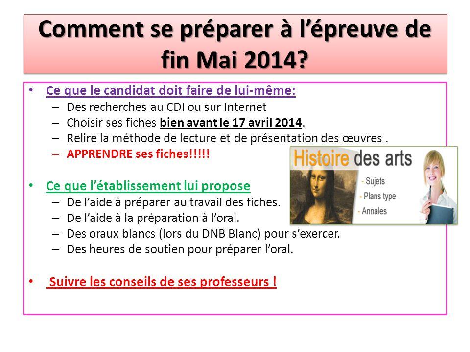 Comment se préparer à lépreuve de fin Mai 2014? Ce que le candidat doit faire de lui-même: – Des recherches au CDI ou sur Internet – Choisir ses fiche