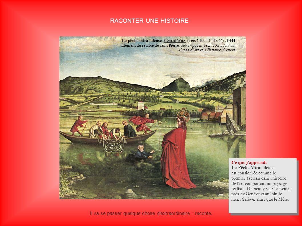 RACONTER UNE HISTOIRE La pêche miraculeuse, Konrad Witz (vers 1400 - 1445/46), 1444 Élément du retable de saint Pierre, détrempe sur bois, 132 x 154 c