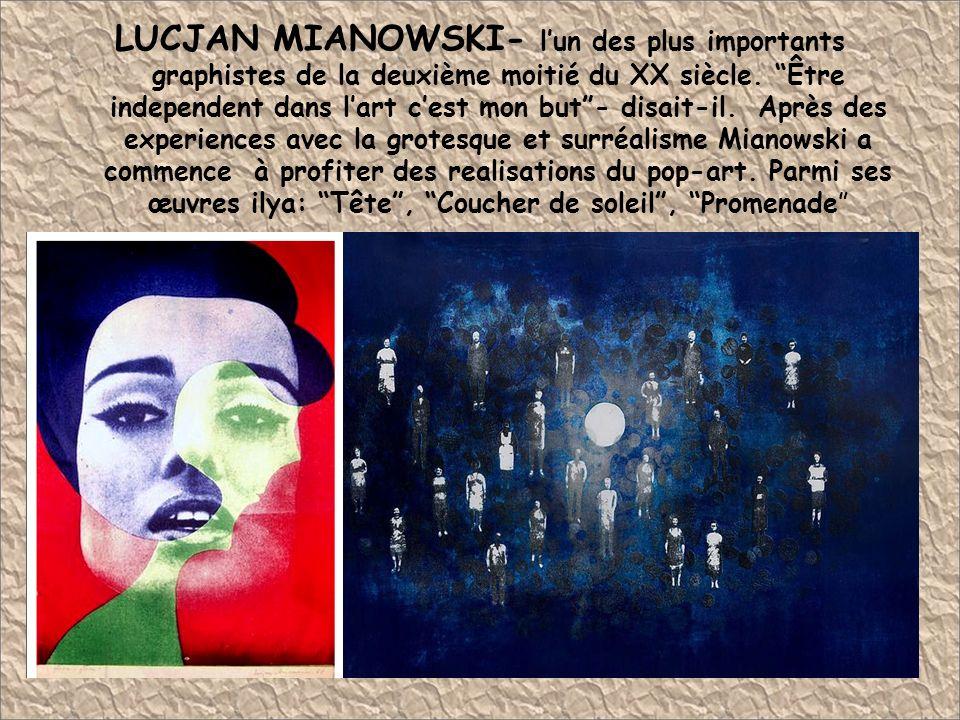 LUCJAN MIANOWSKI- lun des plus importants graphistes de la deuxième moitié du XX siècle. Être independent dans lart cest mon but- disait-il. Après des