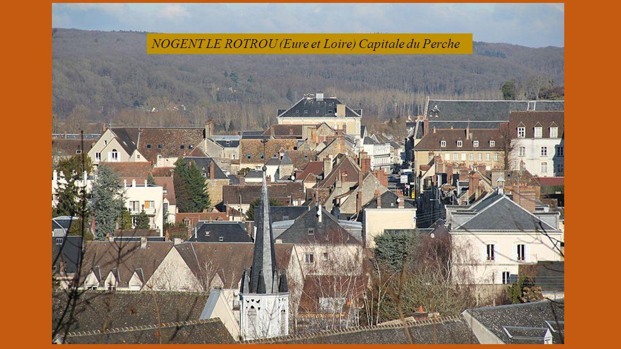 NOGENT LE ROTROU (Eure et Loire) Capitale du Perche