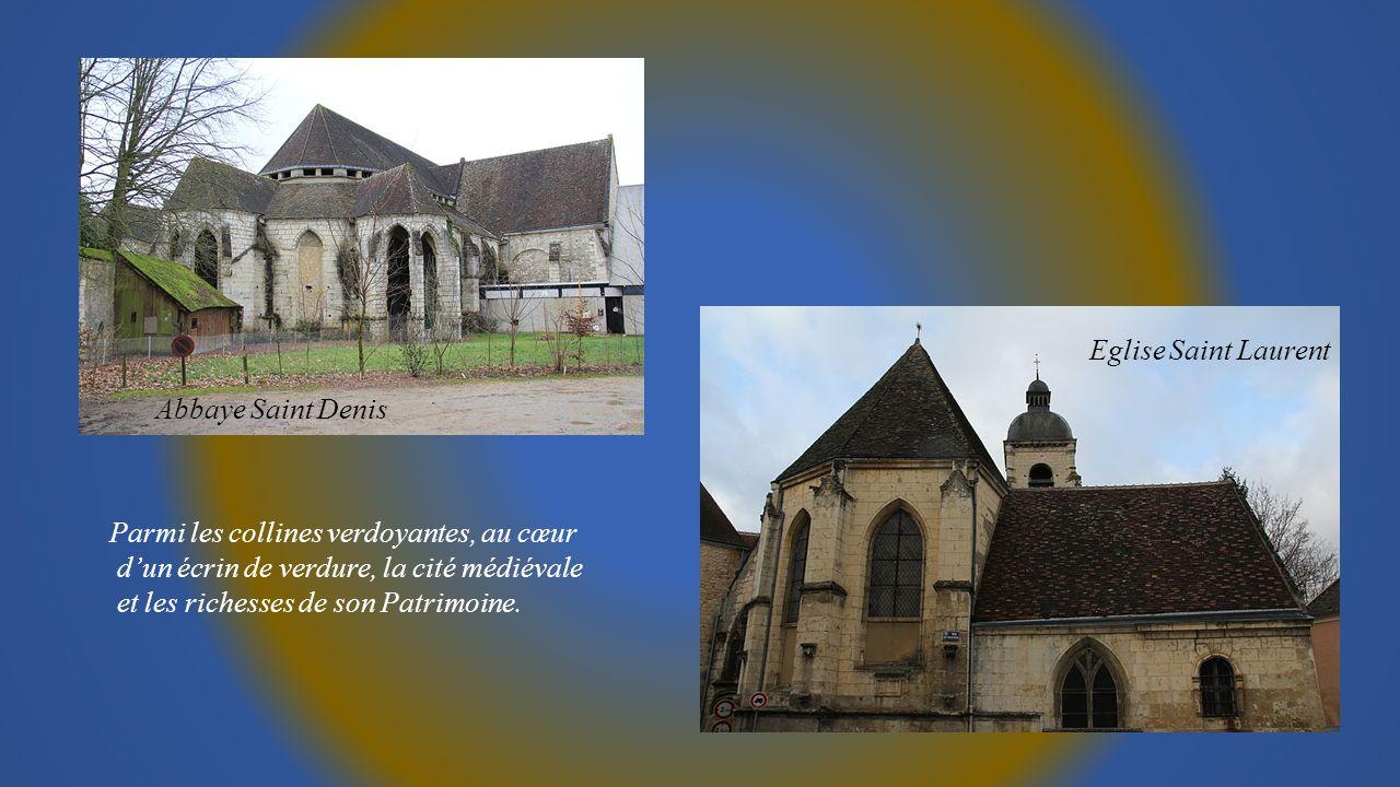 Abbaye Saint Denis Eglise Saint Laurent Parmi les collines verdoyantes, au cœur dun écrin de verdure, la cité médiévale et les richesses de son Patrimoine.