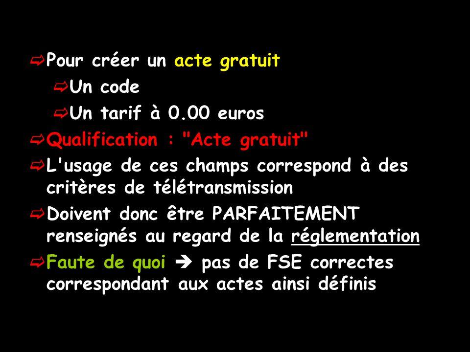 Pour créer un acte gratuit Un code Un tarif à 0.00 euros Qualification :