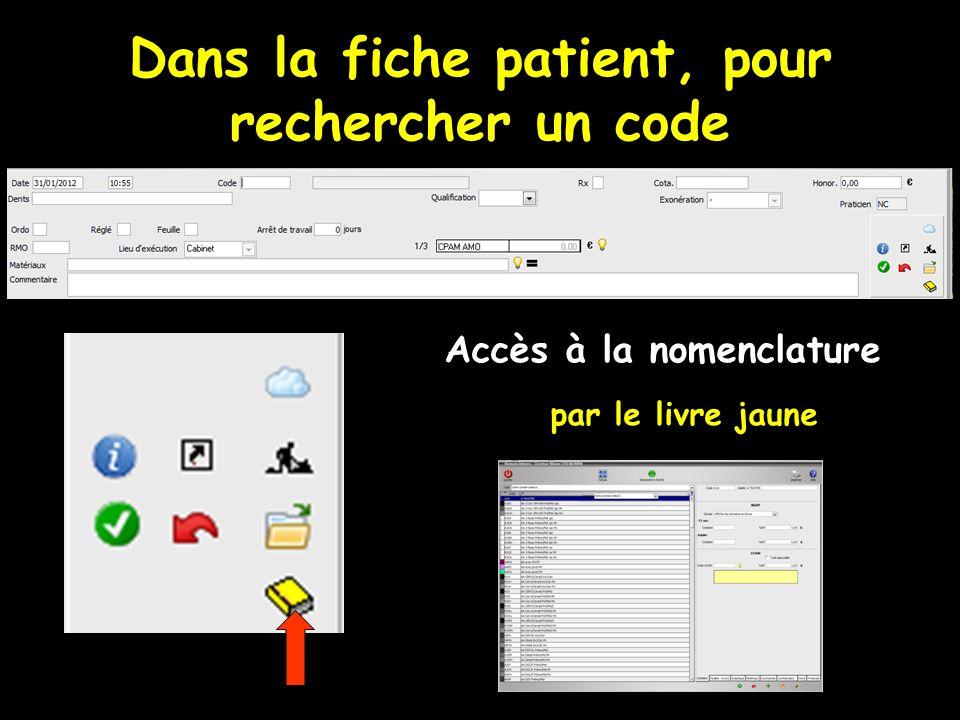 Dans la fiche patient, pour rechercher un code Accès à la nomenclature par le livre jaune