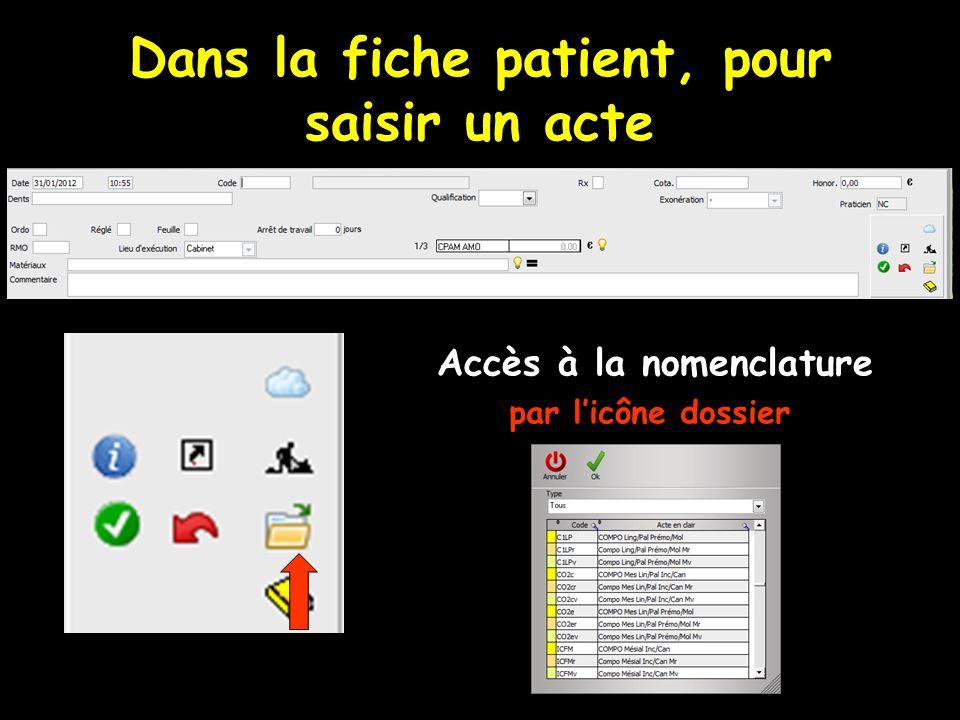 Dans la fiche patient, pour saisir un acte Accès à la nomenclature par licône dossier