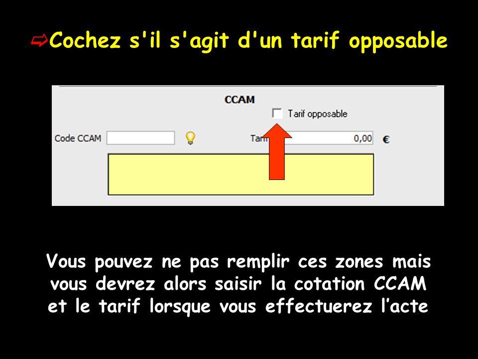 Le code et le tarif CCAM seront alors utilisés sils existent Dans le cas contraire ce sont le code et le tarif NGAP qui seront pris en compte