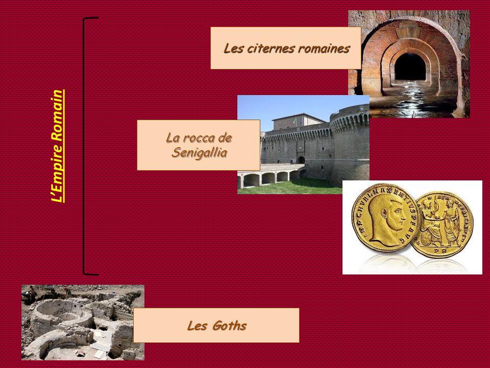 LEmpire Romain Les Goths La rocca de Senigallia Les citernes romaines