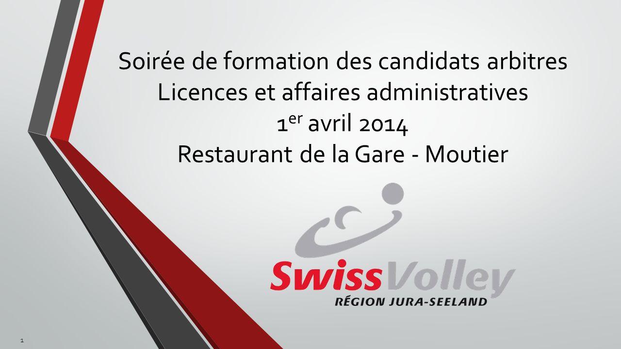 Soirée de formation des candidats arbitres Licences et affaires administratives 1 er avril 2014 Restaurant de la Gare - Moutier 1