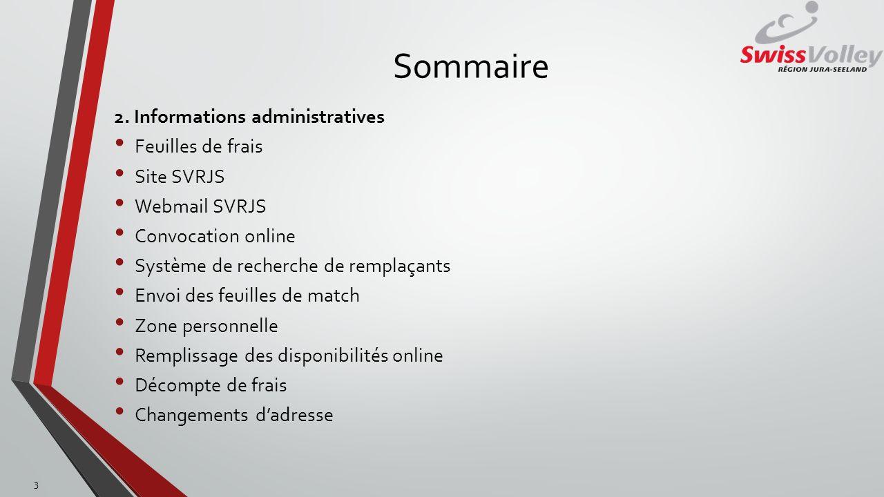 Sommaire 2. Informations administratives Feuilles de frais Site SVRJS Webmail SVRJS Convocation online Système de recherche de remplaçants Envoi des f