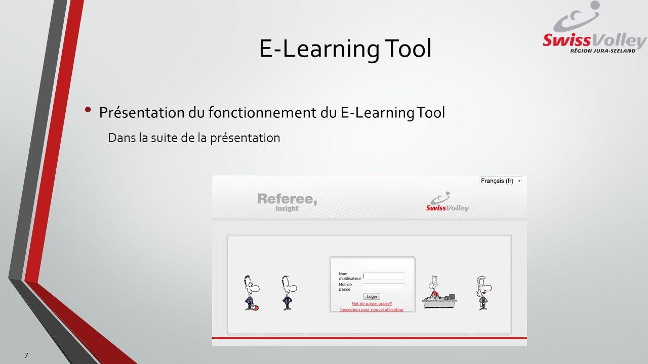 E-Learning Tool Présentation du fonctionnement du E-Learning Tool Dans la suite de la présentation 7