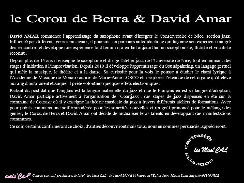 Le Corou de Berra, est un chœur polyphonique mixte issu de la tradition qui se définit lui-même comme un mythe vivant de la polyvocité et s'avère être