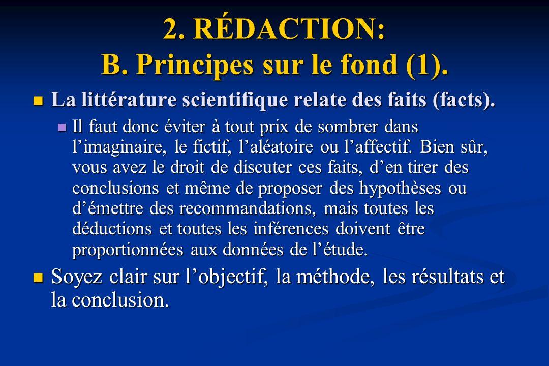 2.RÉDACTION: B. Principes sur le fond (1). La littérature scientifique relate des faits (facts).