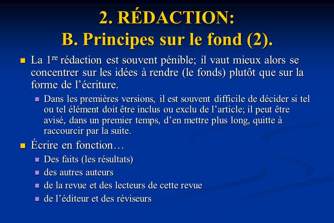 2.RÉDACTION: B. Principes sur le fond (2).