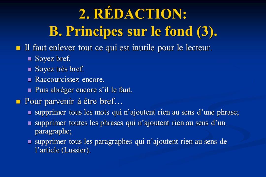 2.RÉDACTION: B. Principes sur le fond (3).