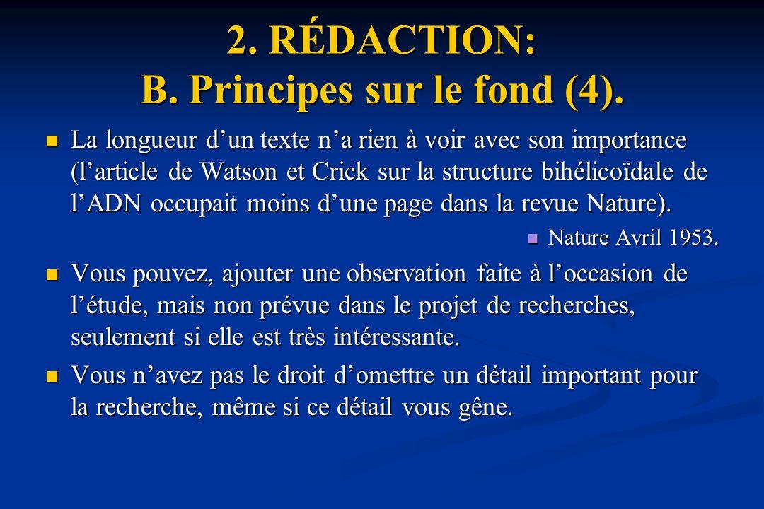 2.RÉDACTION: B. Principes sur le fond (4).