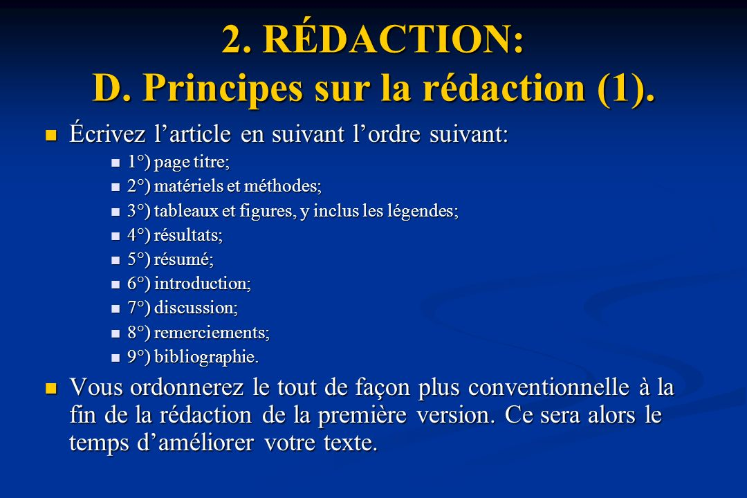 2.RÉDACTION: D. Principes sur la rédaction (1).