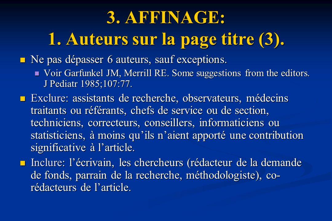 3.AFFINAGE: 1. Auteurs sur la page titre (3). Ne pas dépasser 6 auteurs, sauf exceptions.