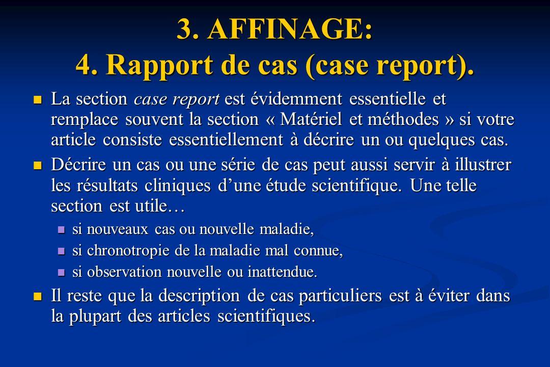 3.AFFINAGE: 4. Rapport de cas (case report).