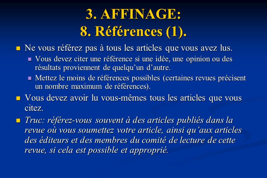 3.AFFINAGE: 8. Références (1). Ne vous référez pas à tous les articles que vous avez lus.