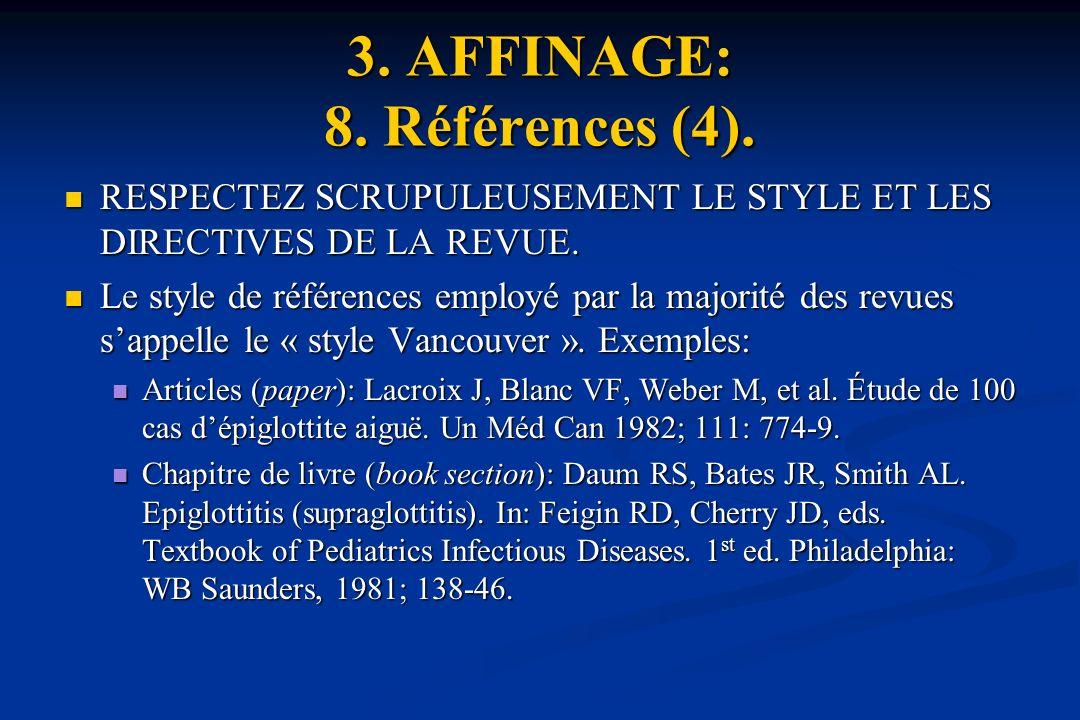 3.AFFINAGE: 8. Références (4). RESPECTEZ SCRUPULEUSEMENT LE STYLE ET LES DIRECTIVES DE LA REVUE.