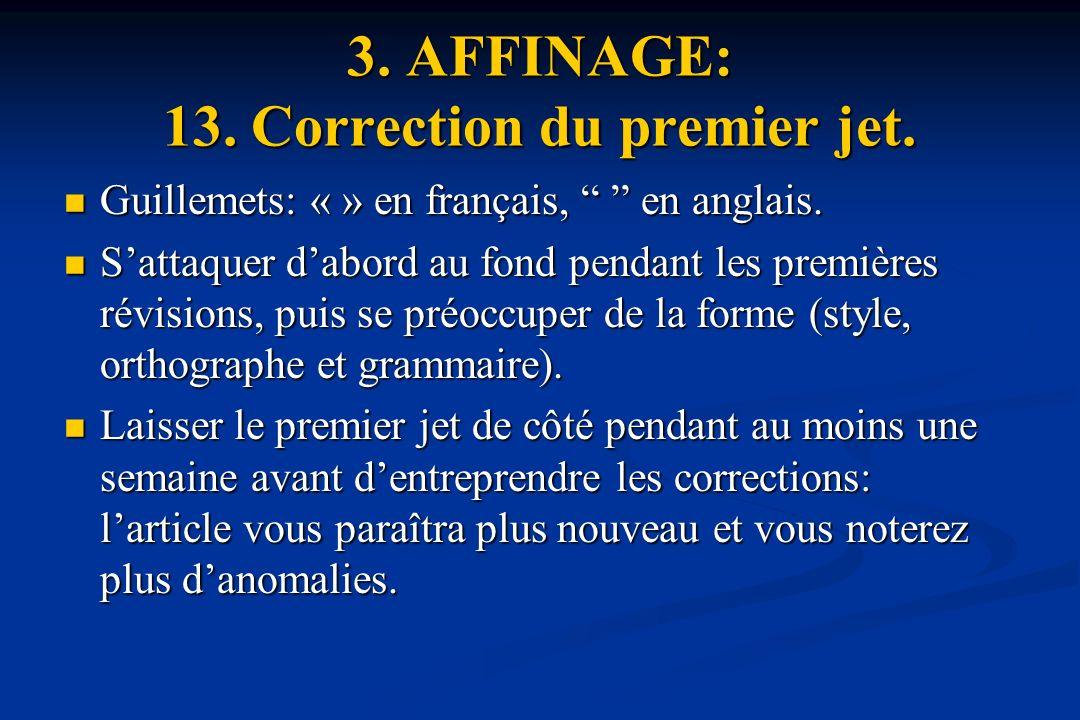 3.AFFINAGE: 13. Correction du premier jet. Guillemets: « » en français, en anglais.