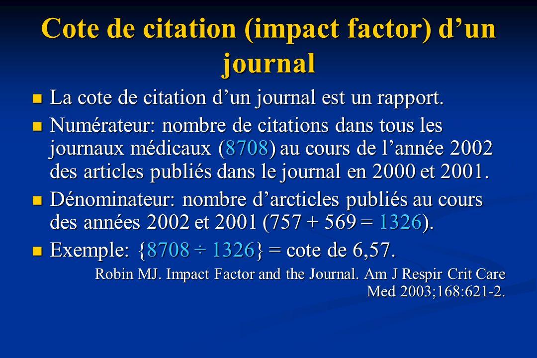 Cote de citation (impact factor) dun journal La cote de citation dun journal est un rapport.