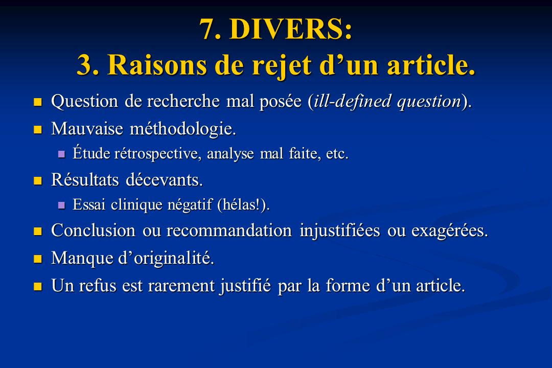 7. DIVERS: 3. Raisons de rejet dun article. Question de recherche mal posée (ill-defined question). Question de recherche mal posée (ill-defined quest