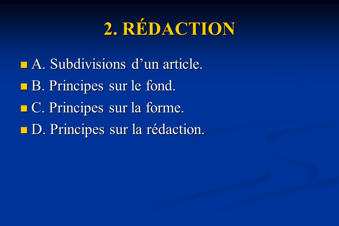 2.RÉDACTION A. Subdivisions dun article. A. Subdivisions dun article.