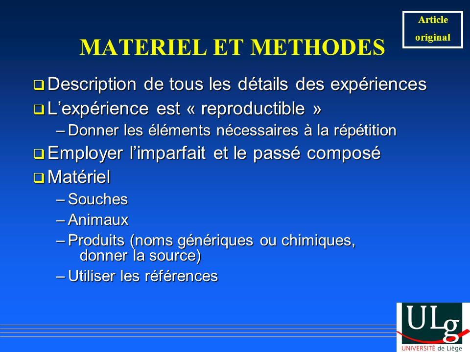 MATERIEL ET METHODES Description de tous les détails des expériences Description de tous les détails des expériences Lexpérience est « reproductible »
