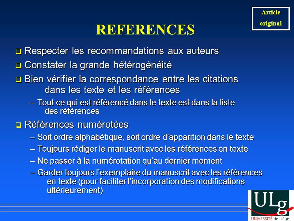 REFERENCES Respecter les recommandations aux auteurs Respecter les recommandations aux auteurs Constater la grande hétérogénéité Constater la grande h
