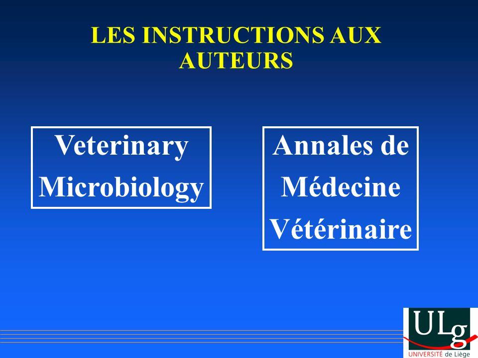 LES INSTRUCTIONS AUX AUTEURS Veterinary Microbiology Annales de Médecine Vétérinaire
